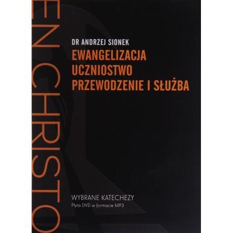"""Andrzej Sionek """"Ewangelizacja. Uczniostwo. Przewodzenie i służba."""""""
